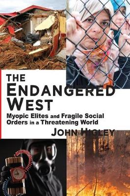 The Endangered West: Myopic Elites and Fragile Social Orders in a Threatening World