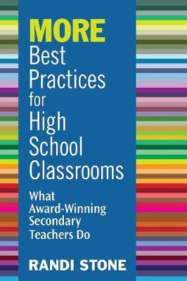 MORE Best Practices for High School Classrooms: What Award-Winning Secondary Teachers Do