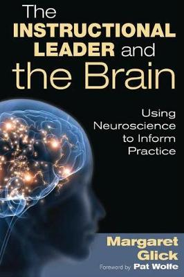 The Instructional Leader and the Brain: Using Neuroscience to Inform Practice