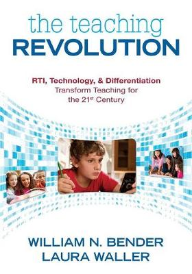 The Teaching Revolution: RTI, Technology, and Differentiation Transform Teaching for the 21st Century