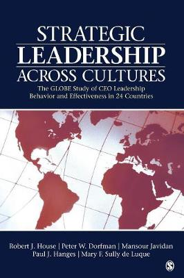 Strategic Leadership Across Cultures: GLOBE Study of CEO Leadership Behavior and Effectiveness in 24 Countries