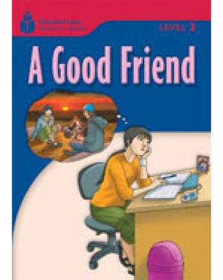 A Good Friend: Foundations Reading Library 3