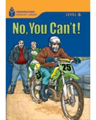 No, You Can't!: Foundations Reading Library 6