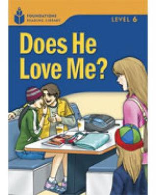Does He Love Me?: Foundations Reading Library 6