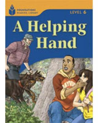 A Helping Hand: Foundations Reading Library 6