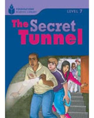 The Secret Tunnel: Foundations Reading Library 7