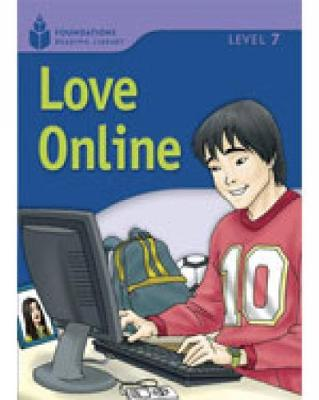 Love Online: Foundations Reading Library 7