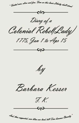 Diary of a Colonial Rebel (Lady) 1775, Jan 1 to Apr 15