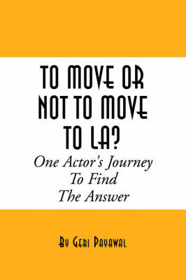 To Move or Not to Move to La? One Actor's Journey to Find the Answer