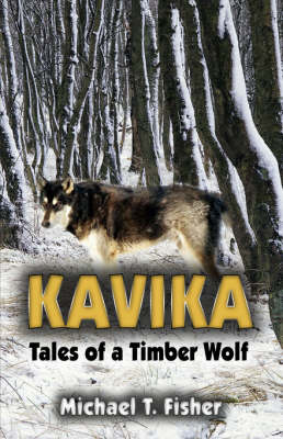 Kavika: Tales of a Timber Wolf