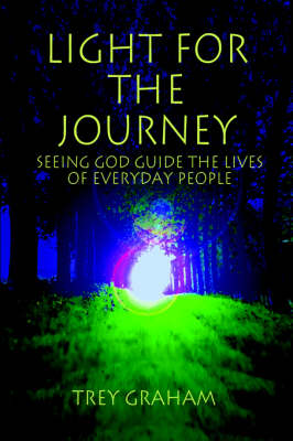 Light for the Journey: Seeing God Guide the Lives of Everyday People