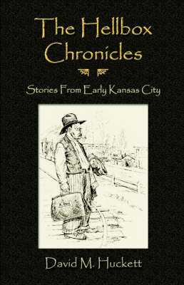 The Hellbox Chronicles: Stories from Early Kansas City