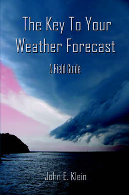 The Key to Your Weather Forecast: A Field Guide