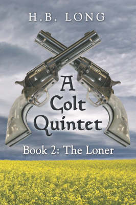A Colt Quintet: Book 2: The Loner