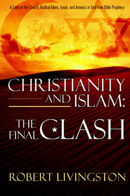 Christianity and Islam: The Final Clash