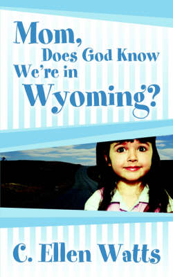 Mom, Does God Know We're in Wyoming?