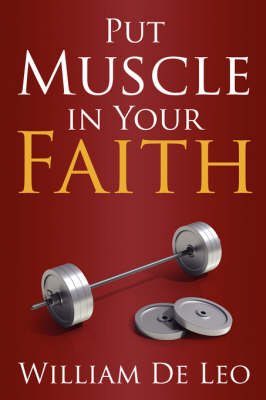 Put Muscle in Your Faith