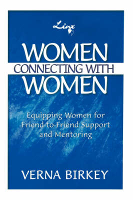 Women Connecting with Women, Equipping Women for Friend-To-Friend Support and Mentoring