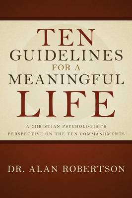 Ten Guidelines for a Meaningful Life
