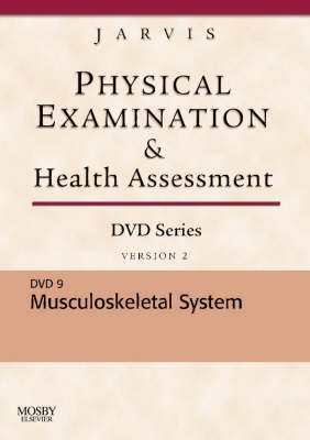 Saunders Physical Examination and Health Assessment DVD Series: DVD 9: Musculoskeletal System