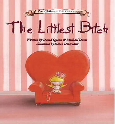 The Littlest Bitch: A Not-for-Children Children's Book