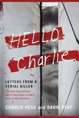 Hello Charlie: Letters from a Serial Killer