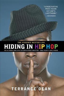 Hiding In Hip Hop: On the Down Low in the Enterntainment Industry - from Music to Hollywood