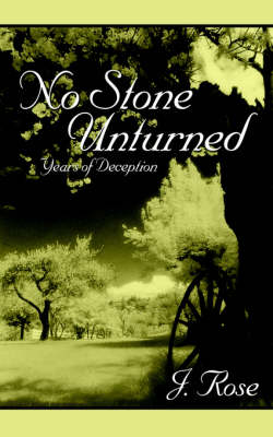 No Stone Unturned: Years of Deception