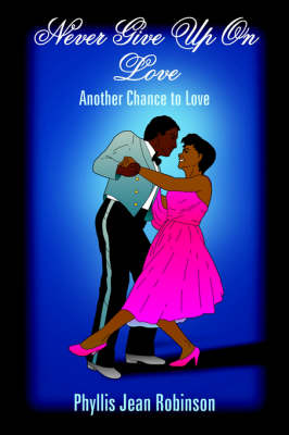Never Give Up On Love: Another Chance to Love