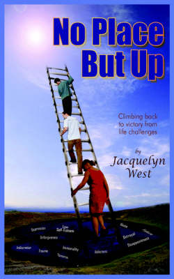No Place But Up: Climbing Back to Victory from Life Challenges