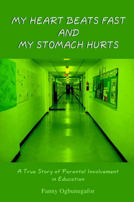 My Heart Beats Fast and My Stomach Hurts: A True Story of Parental Involvement in Education