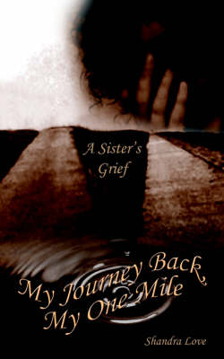 My Journey Back, My One Mile: A Sister's Grief