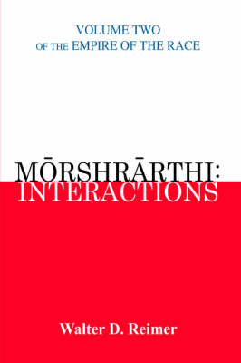 Morshrarthi: Interactions: Volume Two of the Empire of the Race