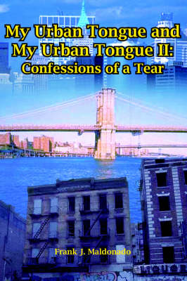 My Urban Tongue and My Urban Tongue II: Confessions of a Tear