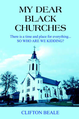 My Dear Black Churches: There is a Time and Place for Everything... SO WHO ARE WE KIDDING?