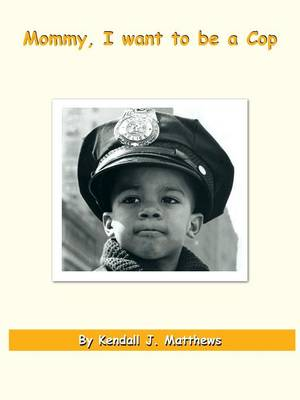 Mommy, I Want to be a Cop