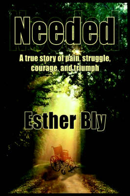 Needed: A True Story of Pain Struggle, Courage, and Triumph