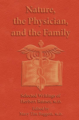 Nature, the Physician, and the Family: Selected Writings of Herbert Ratner, M.D.