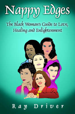 Nappy Edges: The Black Woman's Guide to Love, Healing and Enlightenment