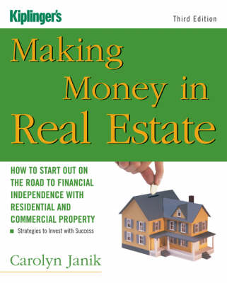 Making Money in Real Estate: How to Start Out on the Road to Financial Independence with Residential and Commercial Property
