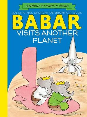 Babar Visits Another Planet (Anniversary Edition)