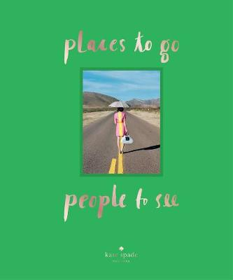 Kate Spade: Places to Go, People to See