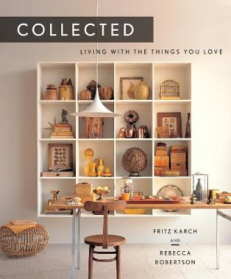 Collected: Living With the Things You Love