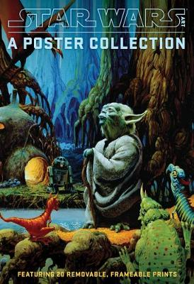 """Star Wars Art: A Poster Collection (Poster Book): """"Featuring 20 Removable, Frameable Prints"""""""