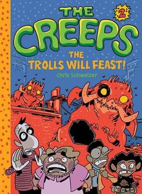 The The Creeps: 2: Book 2: The Trolls Will Feast!