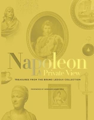 The Private Life of Napoleon: The Bruno Ledoux Collection