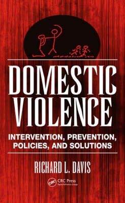 Domestic Violence: Intervention, Prevention, Policies, and Solutions