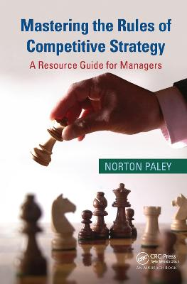 Mastering the Rules of Competitive Strategy: A Resource Guide for Managers