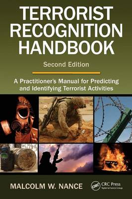 The Terrorist Recognition Handbook: A Practitioner's Manual for Predicting and Identifying Terrorist Activities