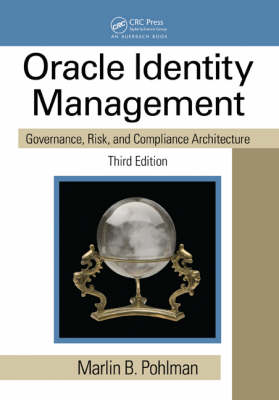 Oracle Identity Management: Governance, Risk, and Compliance Architecture